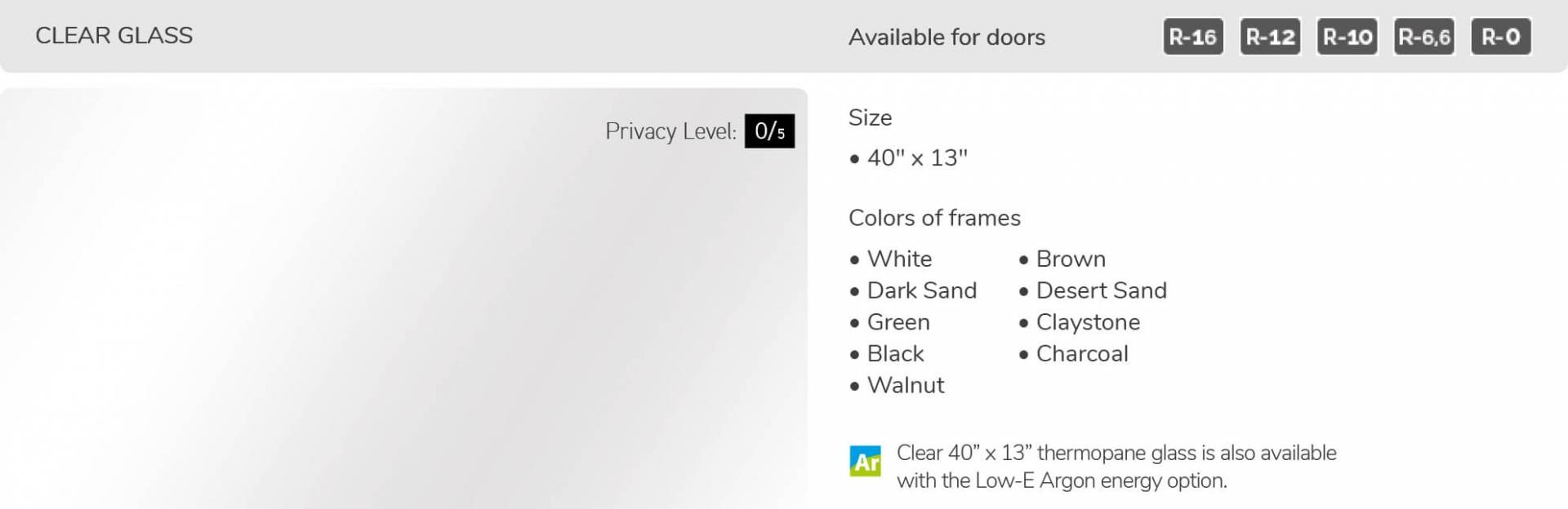 "Clear Glass, 40"" x 13"", available for doors R-16, R-12, R-10, R-6.6, R-0"